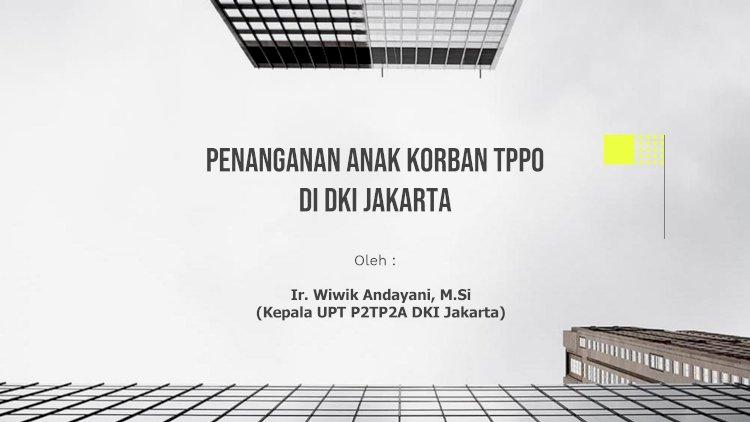 PENANGANAN ANAK KORBAN TPPO DI DKI JAKARTA